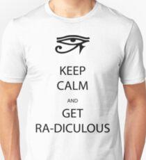 Keep Calm and Get Ra-Diculous T-Shirt