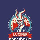 Lucifer For President! by stieven