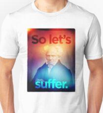So let's suffer Jony Ive Edition Unisex T-Shirt