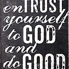 Entrust yourself to God and do good by Dallas Drotz