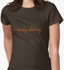 Stay shiny... T-Shirt