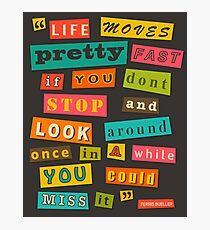 Ferris Beuller Quote Photographic Print