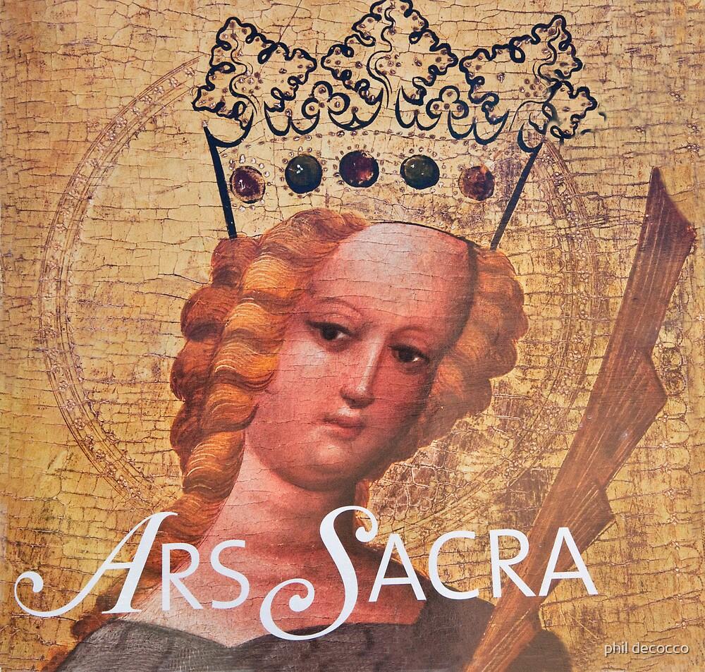 Ars Sacra by phil decocco