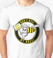 Dont Kill My Buzz. No GMO! Unisex T-Shirt