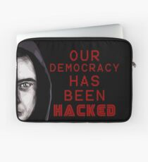 "Elliot ""our democracy has been hacked"" Laptop Sleeve"