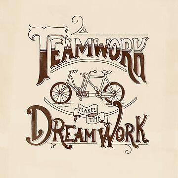 Teamwork Makes the Dream Work by arguellm