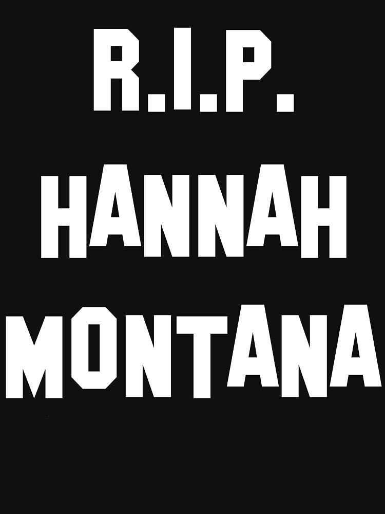 MY R.I.P. Hannah Montana Shirt! by ZVCHWILLIAMS