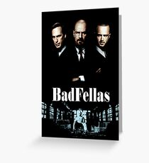 BadFellas Greeting Card