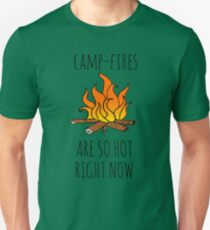 Camp-Fires are SO Hot Right Now T-Shirt