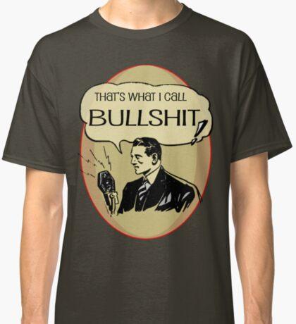 old timey bullshit Classic T-Shirt