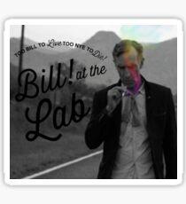 Too Bill Too Live, Too Nye to Die  Sticker