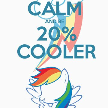 Keep Calm and Be 20% Cooler by GoldFox21