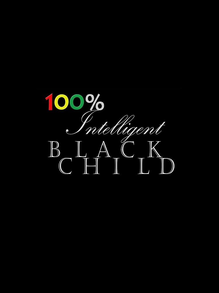 One Hundred Percent Intelligent Black Child (color on black) by SerenityNRhythm