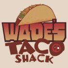 Wade's Taco Shack by Cory Freeman