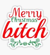 Merry Christmas Bitch Sticker