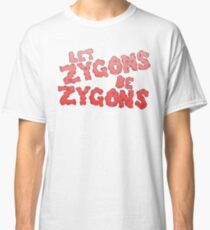 let zygons be zygons Classic T-Shirt