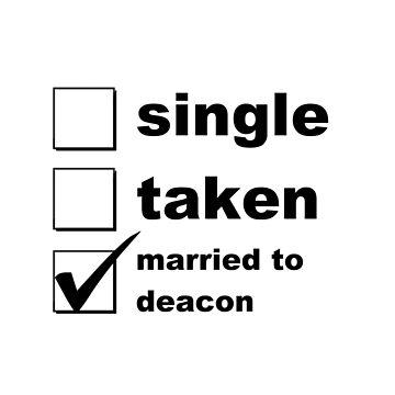 Single. Taken. Married to Deacon by NoniRose