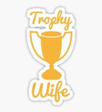 Trophy wife Sticker