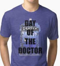 DAY OF THE DOCTOR! Tri-blend T-Shirt