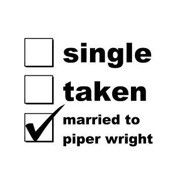 Single. Taken. Married to Piper by NoniRose