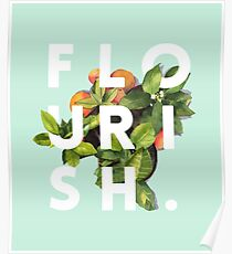 Flourish #redbubble #home #designer #tech #lifestyle #fashion #style Poster