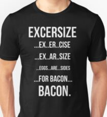 Excersize And Bacon T-Shirt