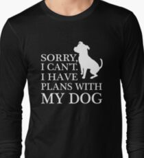 Sorry, I Can't. I Have Plans With My Dog. Pitbull T-shirt T-Shirt