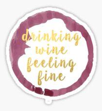 drinking wine feeling fine Sticker