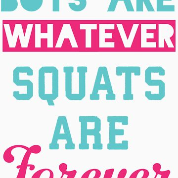 Boys Are Whatever Squats Are Forever (Pink, Blue) by Fitspire