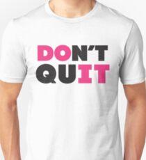 Don't Quit (Pink, Black) Unisex T-Shirt