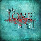 Only Love Is Real by Melanie Moor