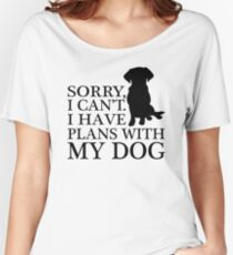 Camiseta ancha para mujer Lo siento, no puedo. Tengo planes con mi perro. Camiseta de Labrador