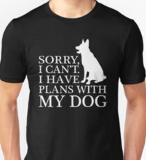 Sorry, I Can't. I Have Plans With My Dog. German Shepherd T-shirt Slim Fit T-Shirt
