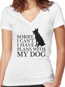 Sorry, I Can't. I Have Plans With My Dog. German Shepherd T-shirts Women's Fitted V-Neck T-Shirt