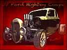 35 Ford Highboy Coupe Poster one of the Greatest Hot Rods of all time ~:0) VivaChas! by ChasSinklier