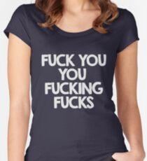 Fuck you, you fucking fucks Women's Fitted Scoop T-Shirt