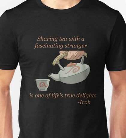 Sharing Tea - Iroh Quote Unisex T-Shirt