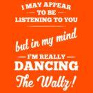 Dancing The Waltz! by destinysagent