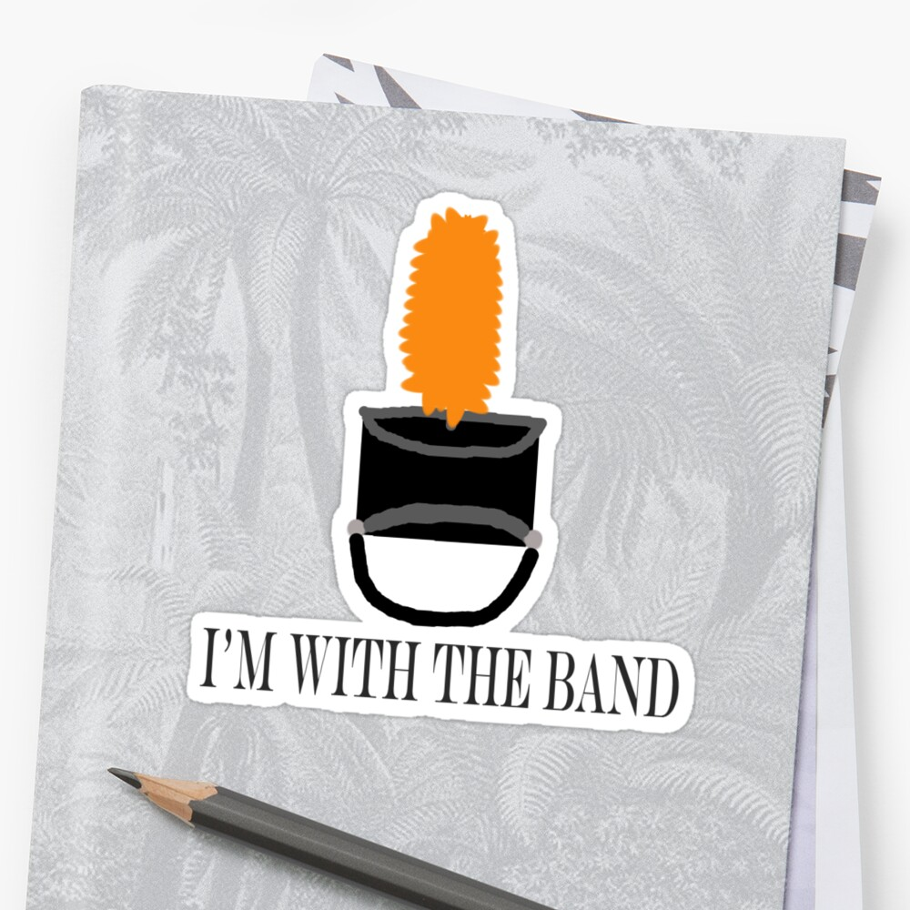 I'm with the band by Katie Fulghum