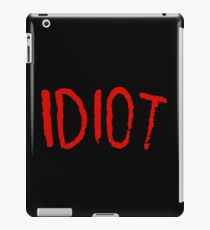 IDIOT iPad Case/Skin