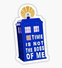Time is not the boss of me Sticker