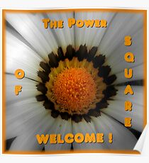 Welcome Banner For The Power Of Square Group Poster
