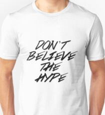 Don't Believe The Hype Slim Fit T-Shirt