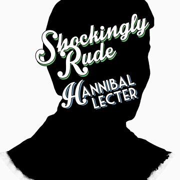 Hannibal book covers: Shockingly Rude! - Hannibal Lecter by exoticflaw