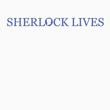 SHERLOCK LIVES by curiousfashion