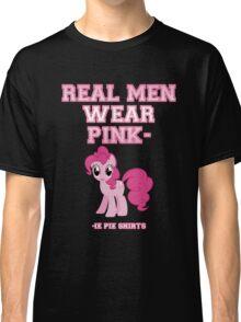 Real Men Wear Pink-ie Pie Shirts Classic T-Shirt