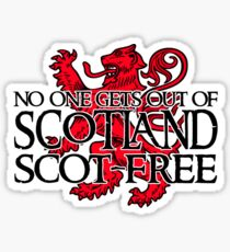 No one gets out of Scotland scot-free Sticker