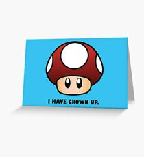 I HAVE GROWN UP. Greeting Card