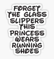 Forget The Glass Slippers, This Princess Wears Running Shoes Sticker