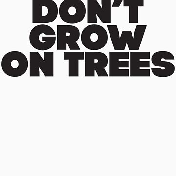 Biceps Don't Grow On Trees by Fitspire